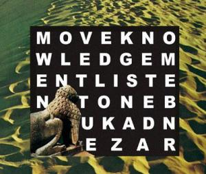 Moveknowledgement – Listen to Nebukadnezar