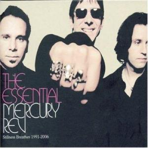 Mercury Rev - Essential Mercury Rev: Stillness Breathes 1991-2006