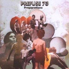 Prefuse 73 - Preparations