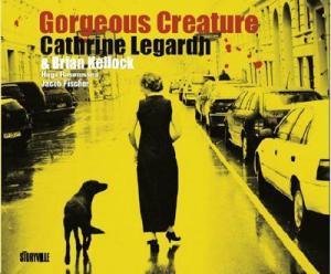 Catherine Legardh – Gorgeous Creature