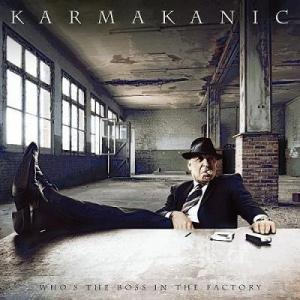 Karmakanic – Who's The Boss In The Factory