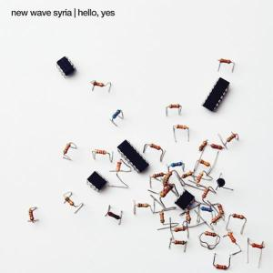 New Wave Syria - Hello, Yes