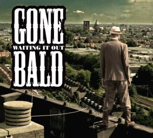 Gone Bald - Waiting It Out