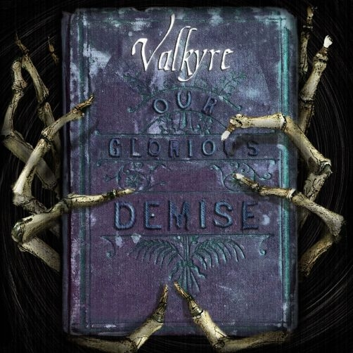Valkyrie cd Our Glorious Demise 2014