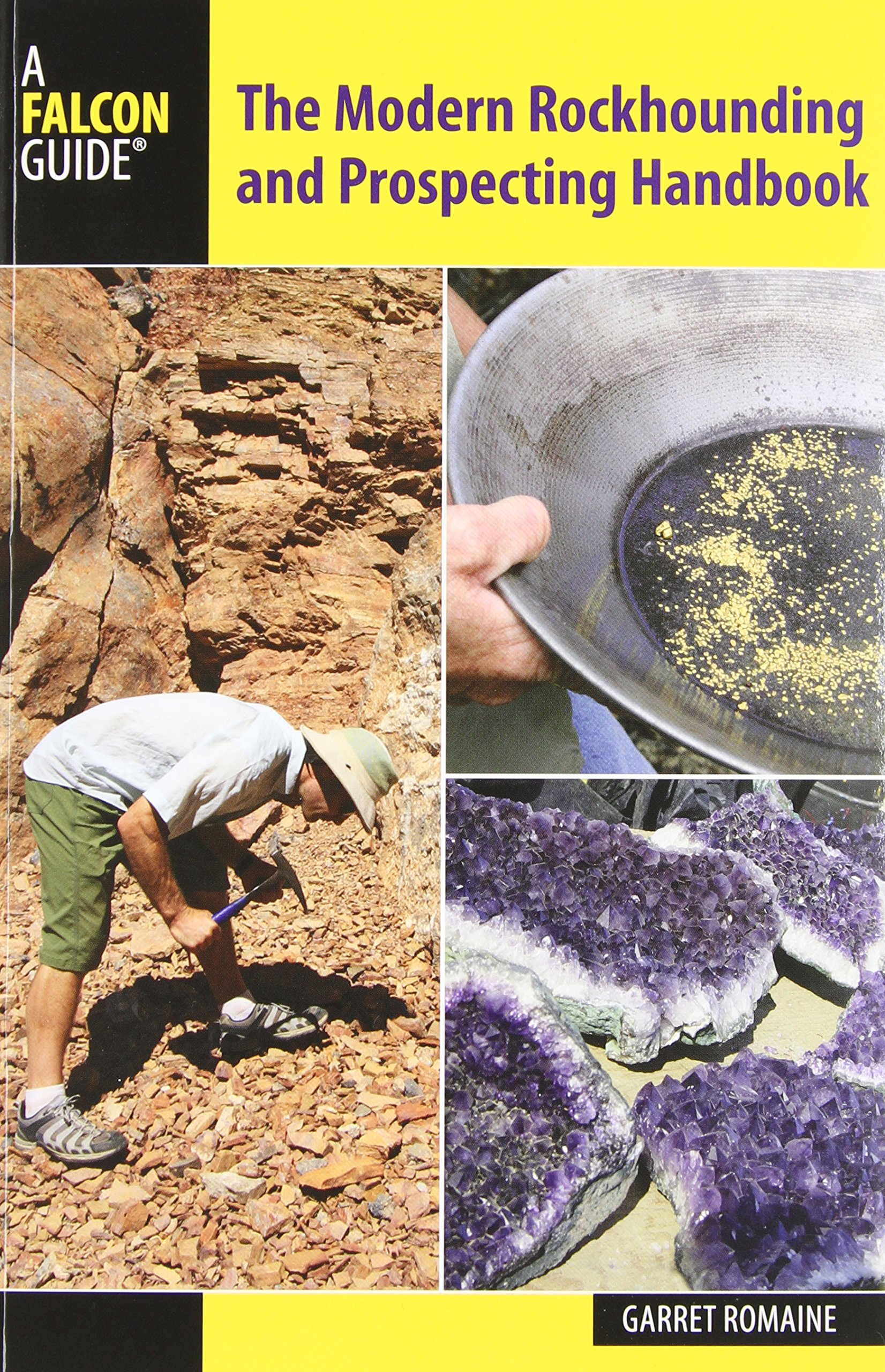 Modern Rockhounding and Prospecting Handbook (Falcon Guides) by garret romaine