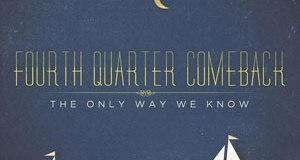 Fourth Quarter Comeback The Only Way We Know Album Cover