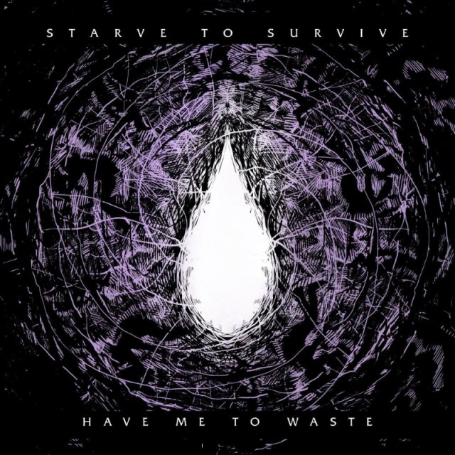 Starve To Survive - Have Me To Waste