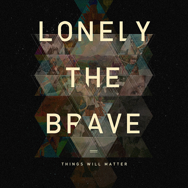 Image result for lonely the brave things will matter