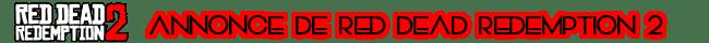 Rockstar Games - Bilan 2016 - Annonce Red Dead Redemption 2