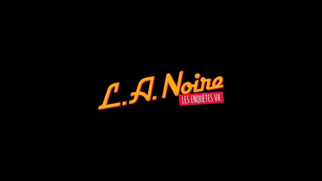 L.A. Noire Les Enquêtes VR arrivent le 15 Décembre sur HTC Vive