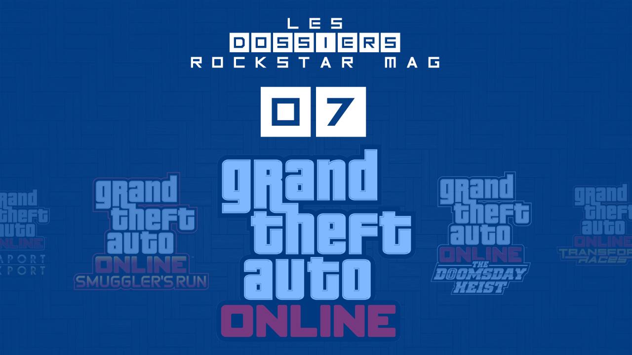 Les Dossiers Rockstar Mag' #07 - Qu'attendre de la prochaine Mise à jour de GTA Online
