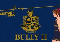 [FIL ROUGE] Bully 2 – Infos, Dates, Rumeurs, Images, Vidéos