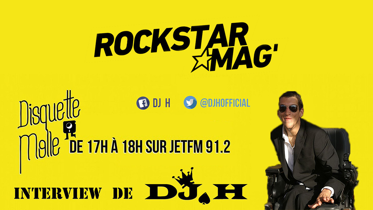 Interview DJ H Projet Rockstar Mag'
