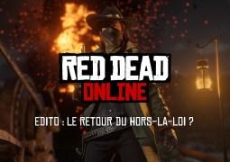 Edito: Red Dead Online, le retour du hors-la-loi?