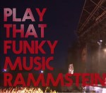 Mashup der WOCHE: Play That Funky Music Rammstein