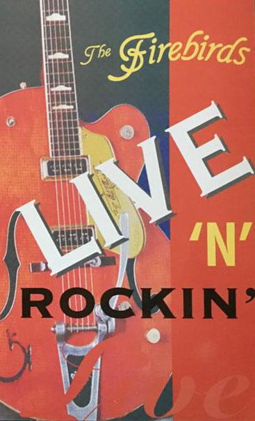 The Firebirds: Live 'n' Rockin