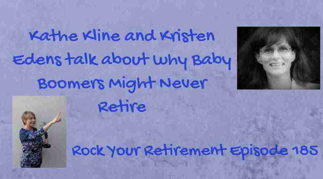Baby Boomers Might Never Retire – Episode 185