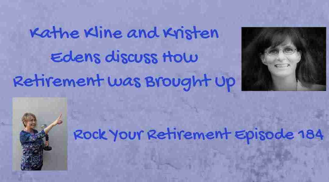How Retirement was Brought Up – Episode 184