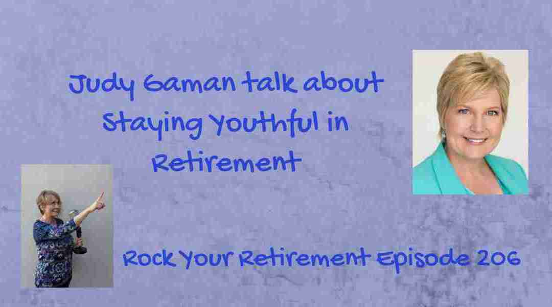 Staying Youthful in Retirement – Episode 206
