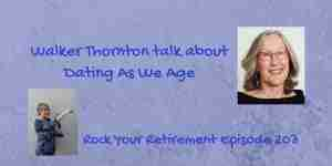 Walker Thornton talk about Dating As We Age