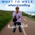 What To Wear When Travelling Australia