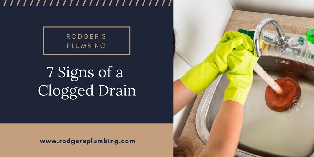 Seven Signs Of A Clogged Drain Rodgers Plumbing