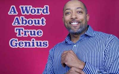 A Word About True Genius