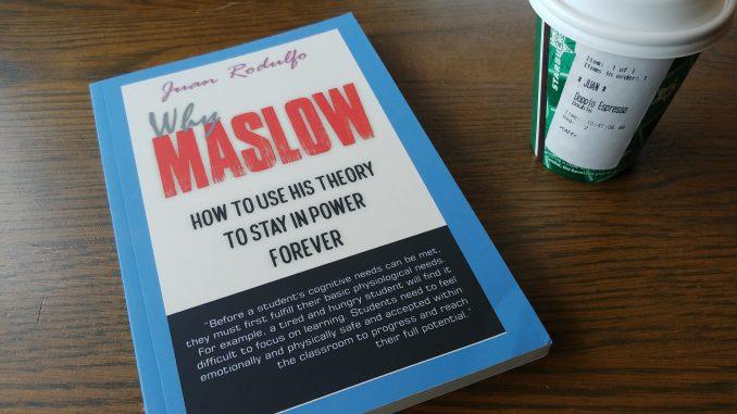 Why Maslow by Juan Rodulfo