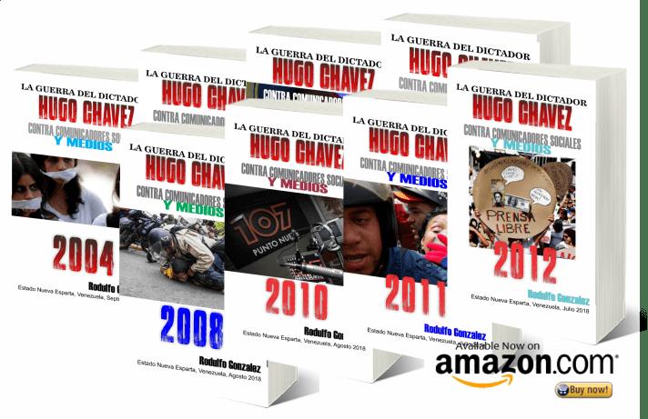 La Guerra del Dictador Hugo Chavez contra los Medios de Comunicacion por Rodulfo Gonzalez