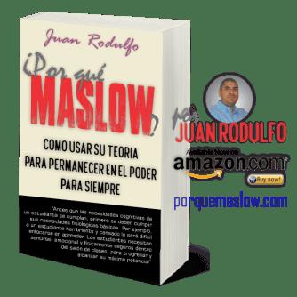 Por que Maslow como Usar su Teoria para permanecer en el Poder para Siempre por Juan Rodulfo