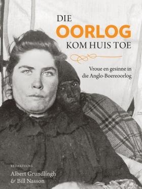 Die oorlog kom huis toe: Vroue en gesinne in die Anglo-Boereoorlog