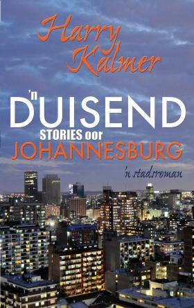 n Duisend stories oor Johannesburg