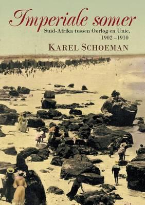 Imperiale Somer: Suid-Afrika Tussen Oorlog En Unie, 1902-1910