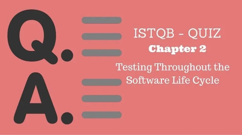 ISTQB - QUIZ - Chapter 2 - Testing Throughout the Software Life Cycle