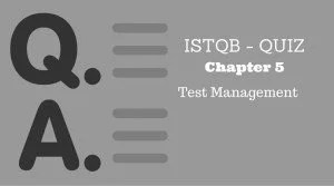 ISTQB - QUIZ - Chapter 5 - Test Management