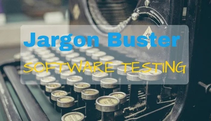 Jargon Buster For Software Testing