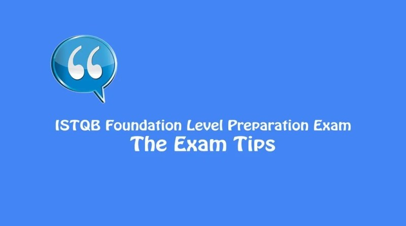 ISTQB Foundation Level Exam - The Exam Tips