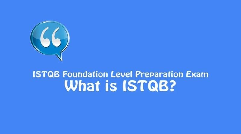 ISTQB Foundation Level Exam - What is ISTQB?