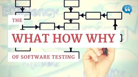 The What, Why, and How of Software Testing