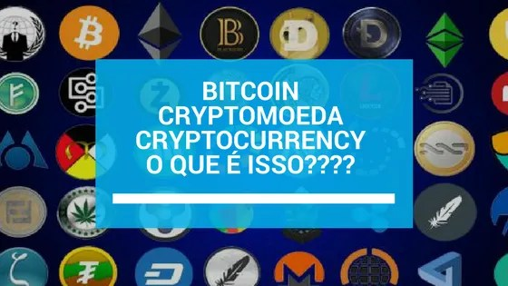 Bitcoin, CryptoMoeda, Cryptocurrency O que é Isso????