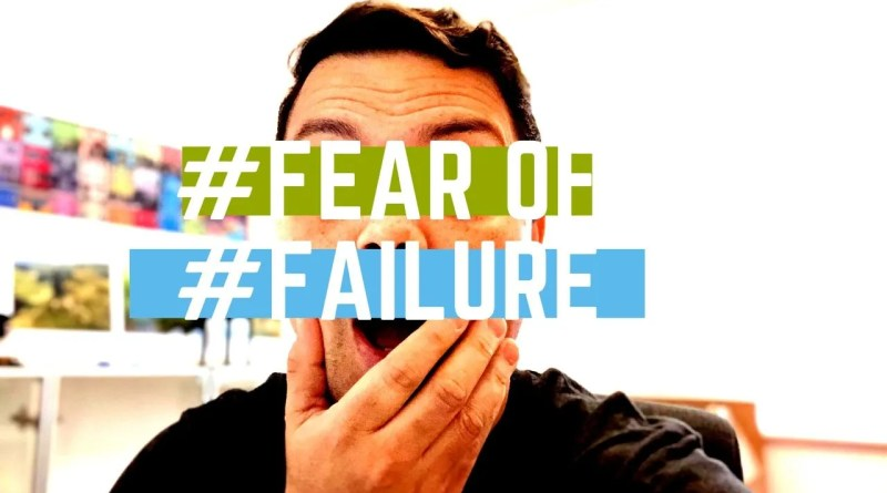 #fear-of-#failure