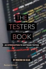 The Testers Book - An Unconventional Way to Software Testing - Revised Edition