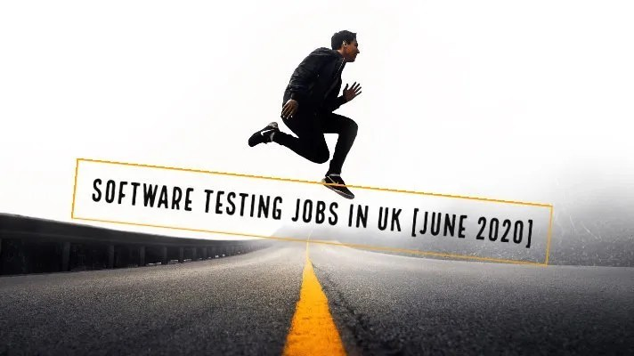 Software Testing Jobs in UK [June 2020]