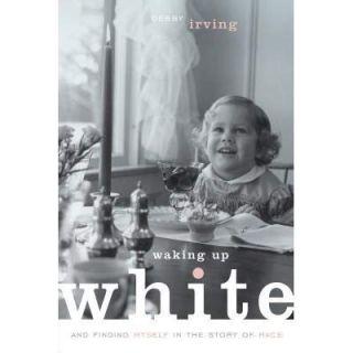 Waking Up White