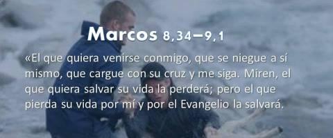 el que quiera salvar su vida la perderá – Marcos 8,34–9,1