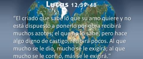 se le exigirá – Lucas 12,39-48