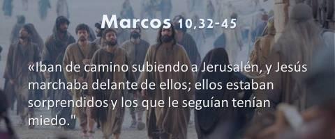Marcos 10,32-45 – Jesús marchaba delante