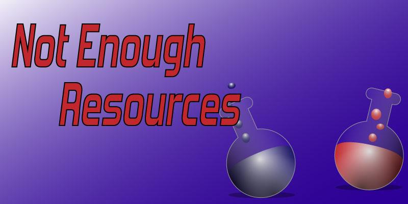 Not Enough Resources – Episode 6