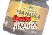 Evergreen Manuka Honey Ban & Recall - What's Going On?
