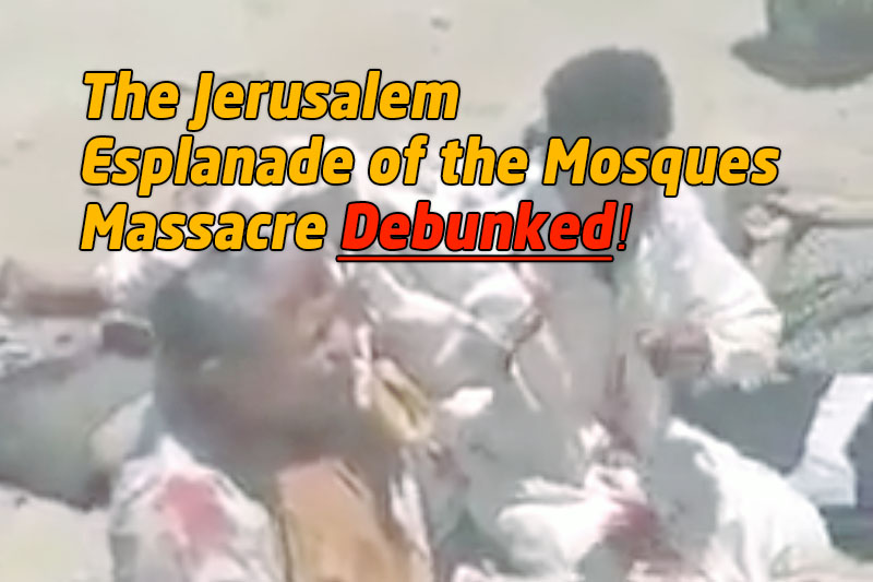 The Esplanade of the Mosques Massacre Debunked!